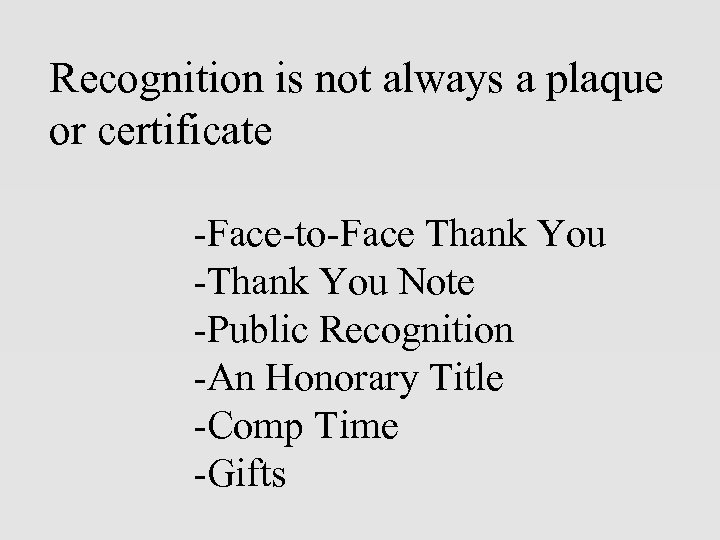 Recognition is not always a plaque or certificate -Face-to-Face Thank You -Thank You Note