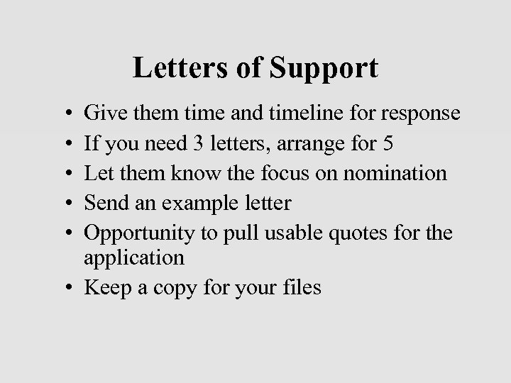 Letters of Support • • • Give them time and timeline for response If