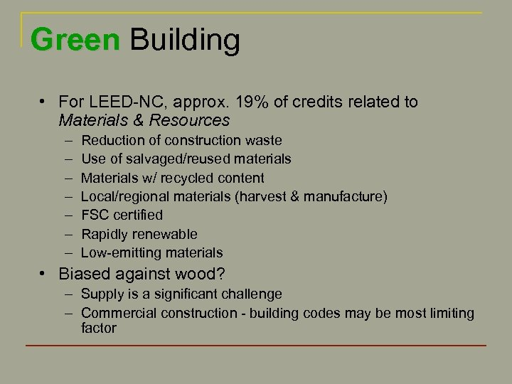 Green Building • For LEED-NC, approx. 19% of credits related to Materials & Resources