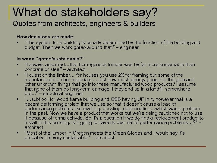 What do stakeholders say? Quotes from architects, engineers & builders How decisions are made: