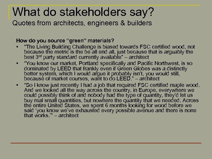 What do stakeholders say? Quotes from architects, engineers & builders How do you source