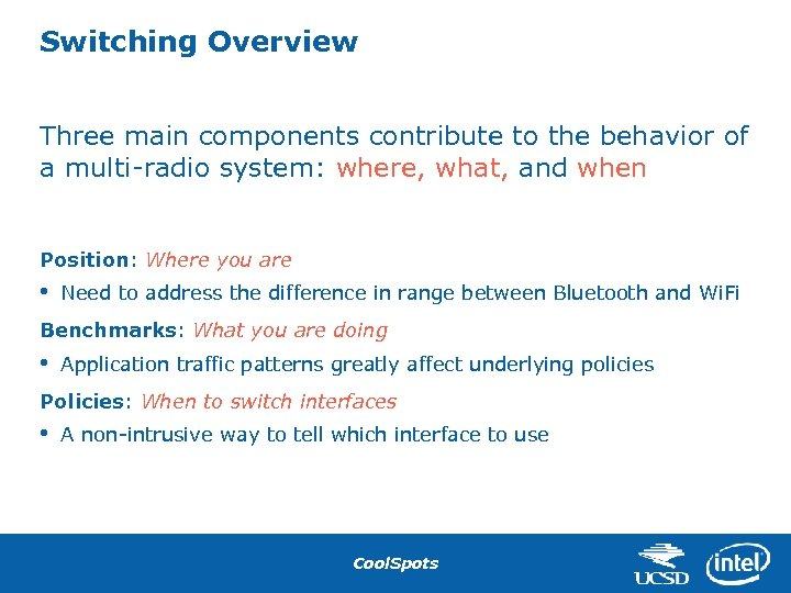 Switching Overview Three main components contribute to the behavior of a multi-radio system: where,