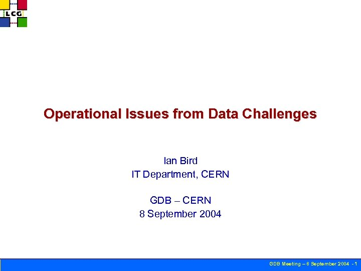 Operational Issues from Data Challenges Ian Bird IT Department, CERN GDB – CERN 8