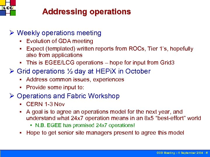 Addressing operations Ø Weekly operations meeting Evolution of GDA meeting § Expect (templated) written