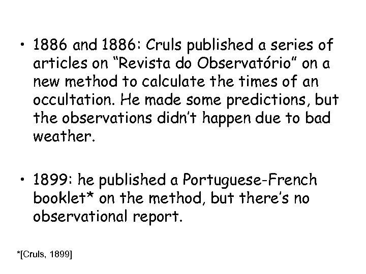 """• 1886 and 1886: Cruls published a series of articles on """"Revista do"""