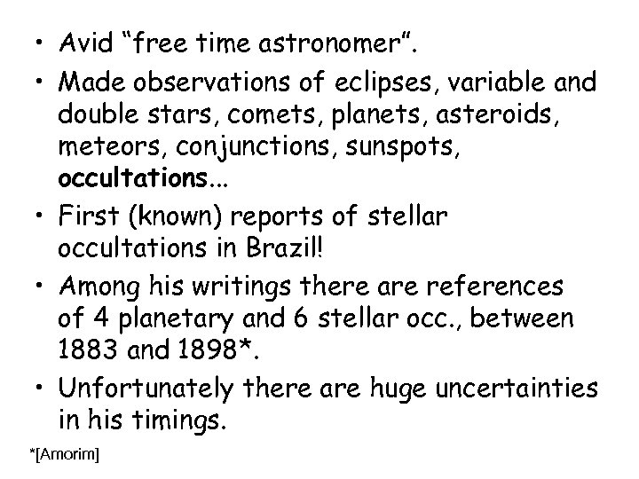 "• Avid ""free time astronomer"". • Made observations of eclipses, variable and double"