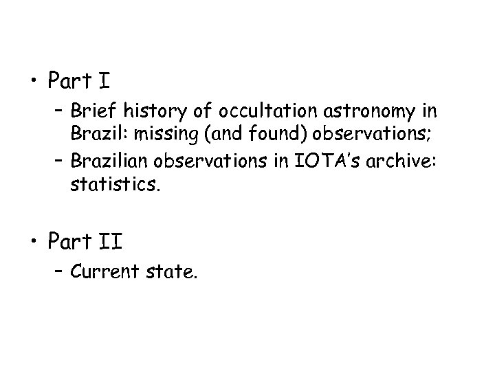 • Part I – Brief history of occultation astronomy in Brazil: missing (and
