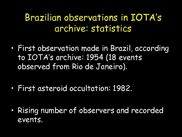 Brazilian observations in IOTA's archive: statistics • First observation made in Brazil, according to