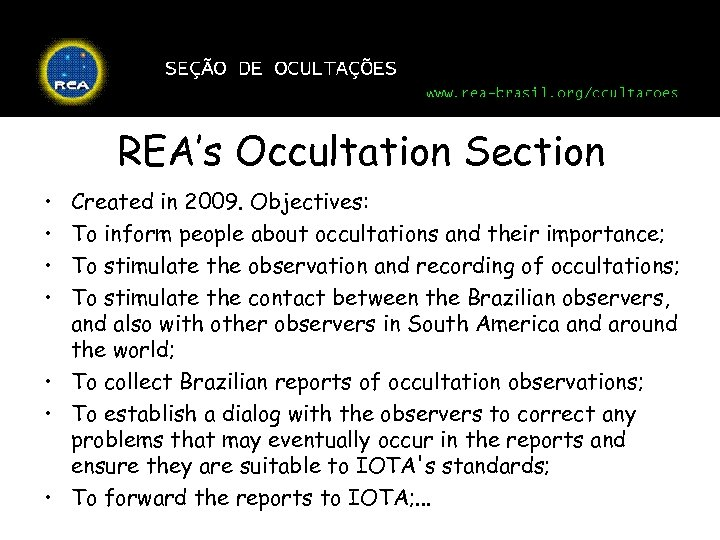 REA's Occultation Section • • Created in 2009. Objectives: To inform people about occultations