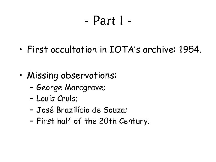 - Part I • First occultation in IOTA's archive: 1954. • Missing observations: –