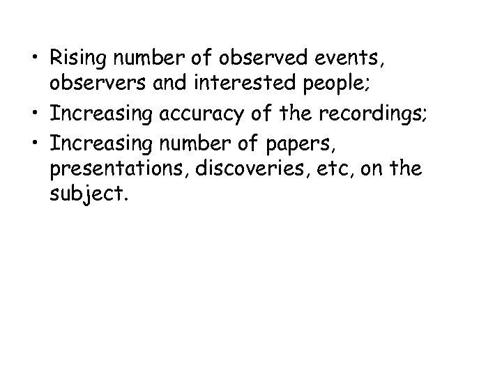 • Rising number of observed events, observers and interested people; • Increasing accuracy