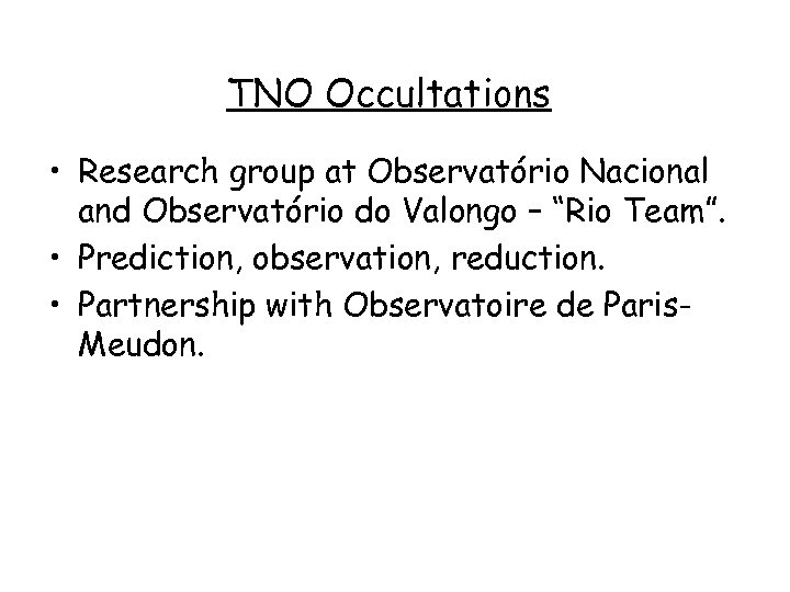 "TNO Occultations • Research group at Observatório Nacional and Observatório do Valongo – ""Rio"