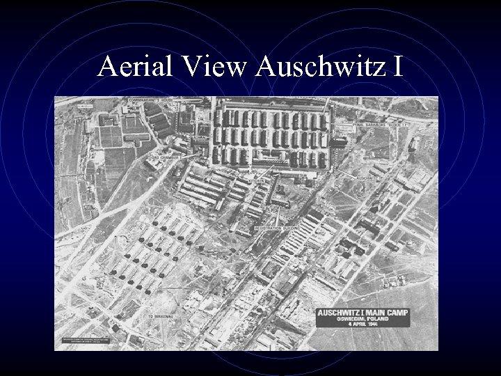 Aerial View Auschwitz I