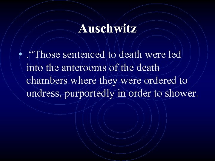 """Auschwitz • . """"Those sentenced to death were led into the anterooms of the"""