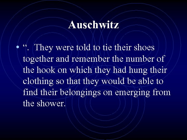 """Auschwitz • """". They were told to tie their shoes together and remember the"""