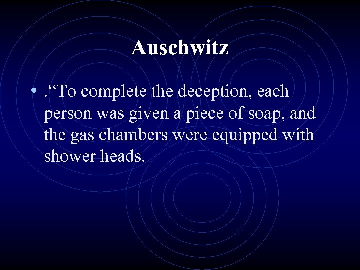 """Auschwitz • . """"To complete the deception, each person was given a piece of"""