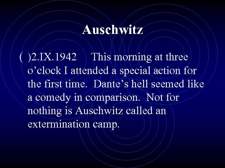 Auschwitz ( )2. IX. 1942 This morning at three o'clock I attended a special