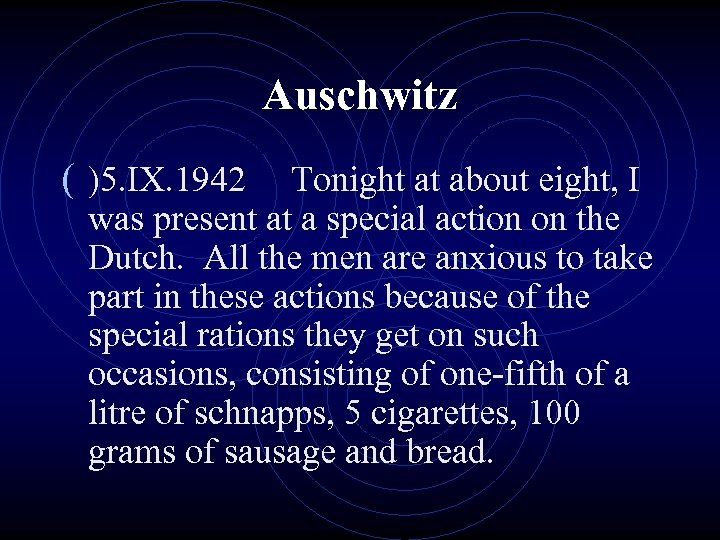 Auschwitz ( )5. IX. 1942 Tonight at about eight, I was present at a