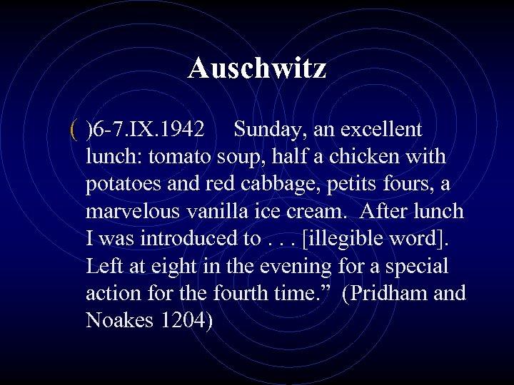 Auschwitz ( )6 -7. IX. 1942 Sunday, an excellent lunch: tomato soup, half a