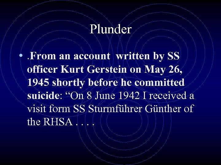 Plunder • . From an account written by SS officer Kurt Gerstein on May