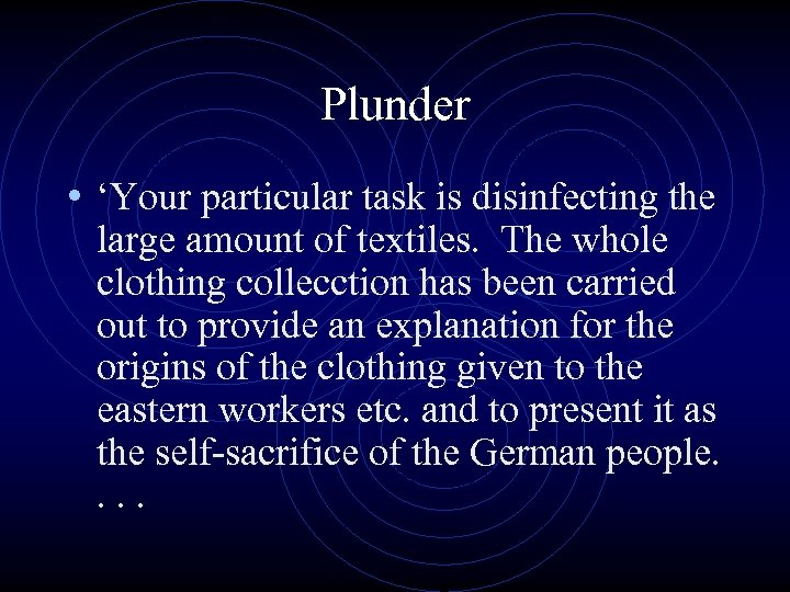Plunder • 'Your particular task is disinfecting the large amount of textiles. The whole
