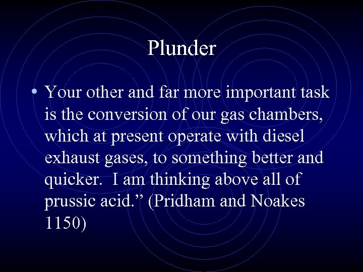 Plunder • Your other and far more important task is the conversion of our