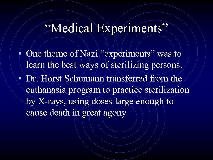 """""""Medical Experiments"""" • One theme of Nazi """"experiments"""" was to learn the best ways"""