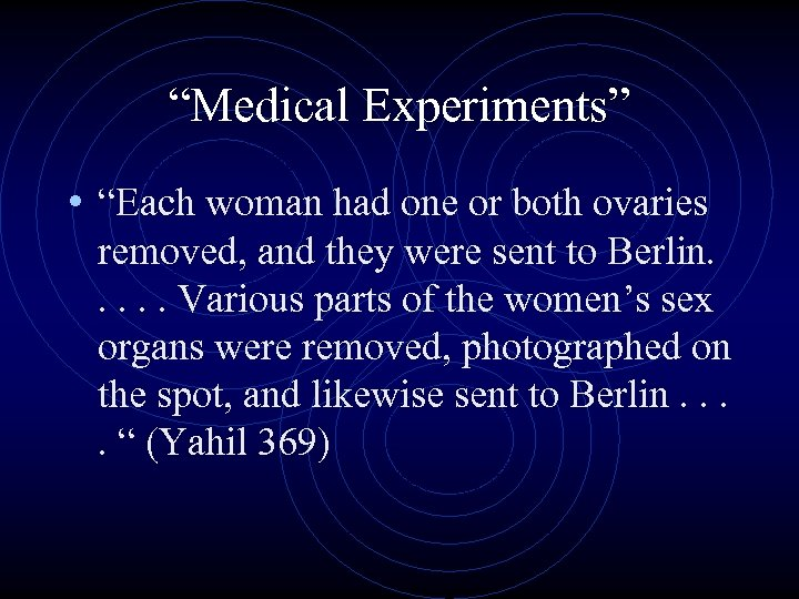 """""""Medical Experiments"""" • """"Each woman had one or both ovaries removed, and they were"""