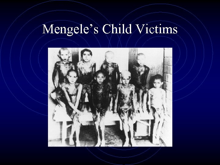 Mengele's Child Victims