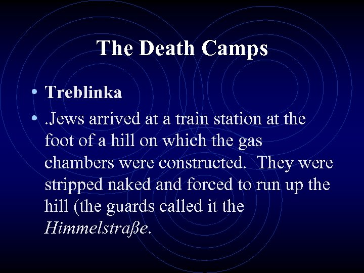 The Death Camps • Treblinka • . Jews arrived at a train station at