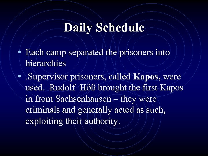 Daily Schedule • Each camp separated the prisoners into hierarchies • . Supervisor prisoners,