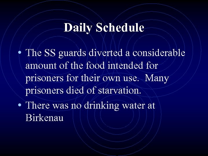 Daily Schedule • The SS guards diverted a considerable amount of the food intended
