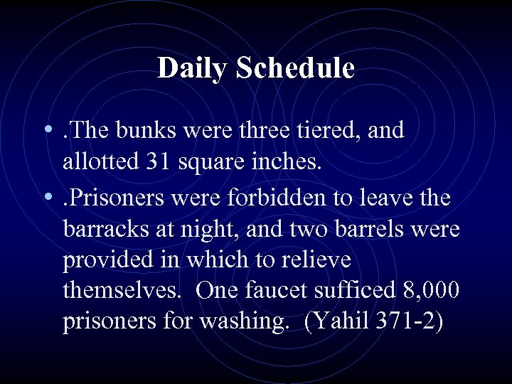 Daily Schedule • . The bunks were three tiered, and allotted 31 square inches.