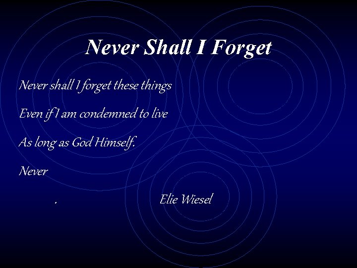 Never Shall I Forget Never shall I forget these things Even if I am