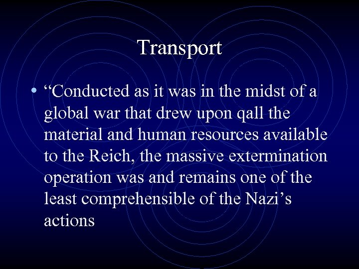 """Transport • """"Conducted as it was in the midst of a global war that"""