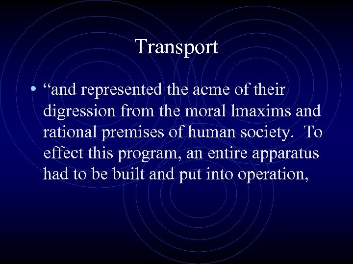 """Transport • """"and represented the acme of their digression from the moral lmaxims and"""