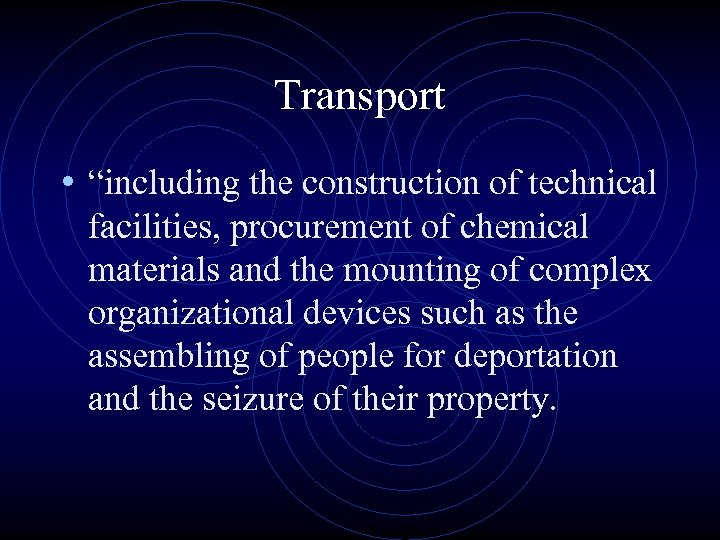 """Transport • """"including the construction of technical facilities, procurement of chemical materials and the"""
