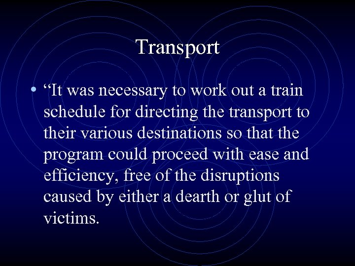"""Transport • """"It was necessary to work out a train schedule for directing the"""
