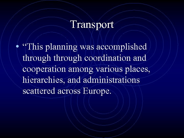 """Transport • """"This planning was accomplished through coordination and cooperation among various places, hierarchies,"""