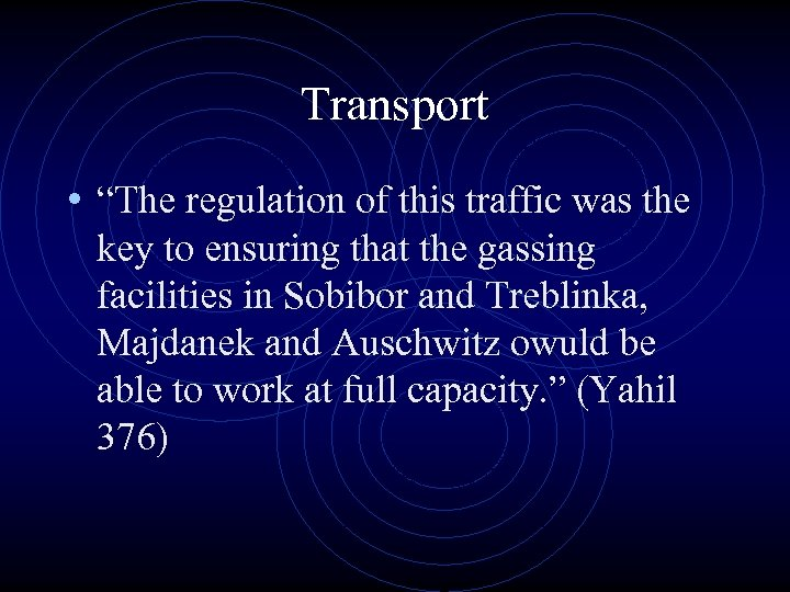 """Transport • """"The regulation of this traffic was the key to ensuring that the"""