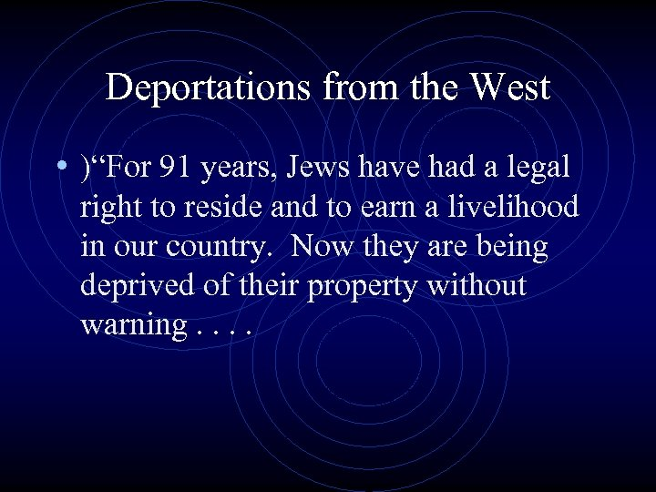 """Deportations from the West • )""""For 91 years, Jews have had a legal right"""