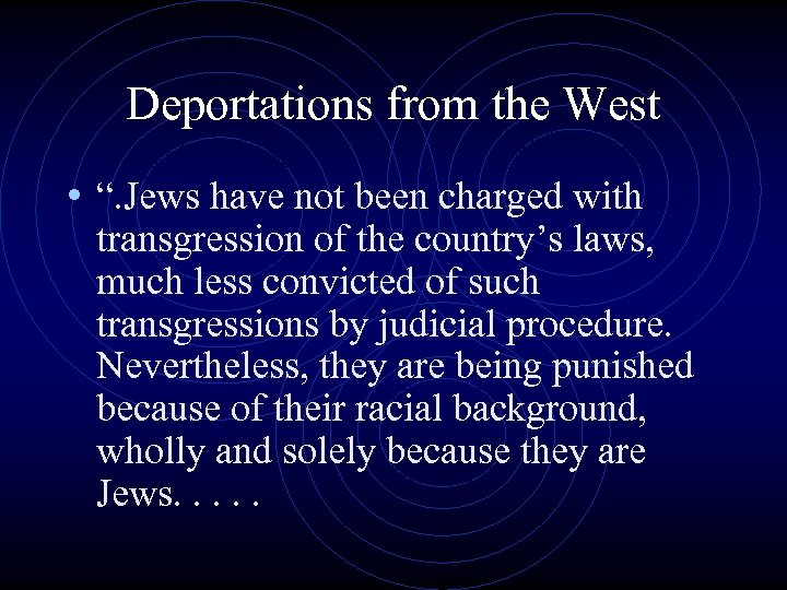"""Deportations from the West • """". Jews have not been charged with transgression of"""