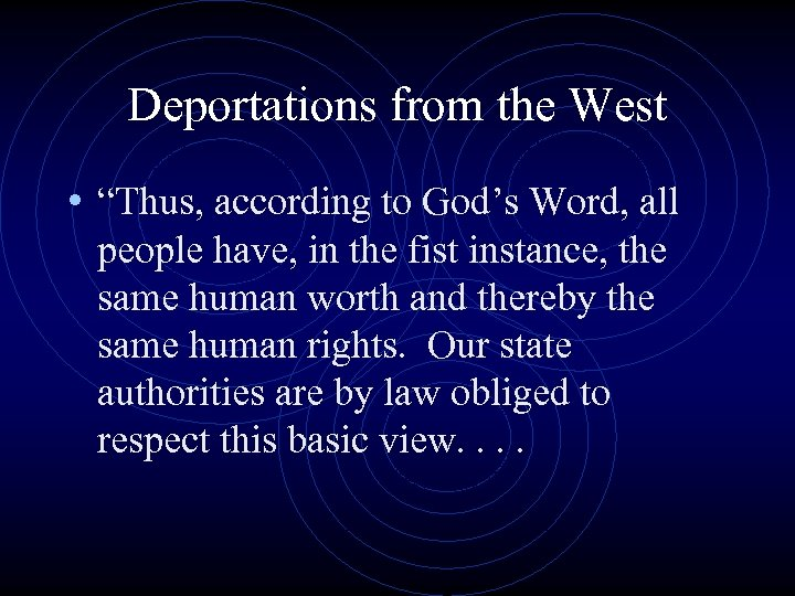 """Deportations from the West • """"Thus, according to God's Word, all people have, in"""