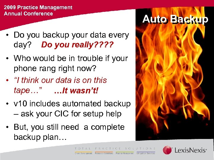 2009 Practice Management Annual Conference • Do you backup your data every day? Do