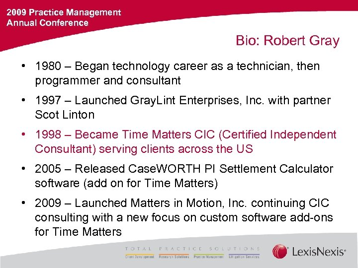 2009 Practice Management Annual Conference Bio: Robert Gray • 1980 – Began technology career