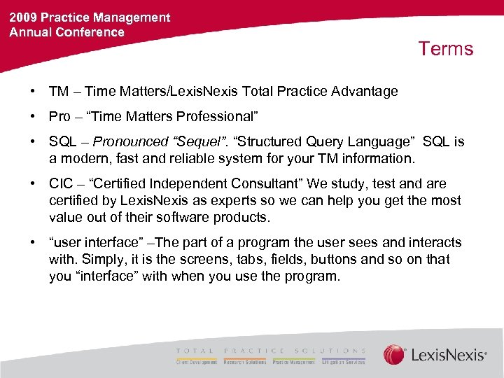 2009 Practice Management Annual Conference Terms • TM – Time Matters/Lexis. Nexis Total Practice
