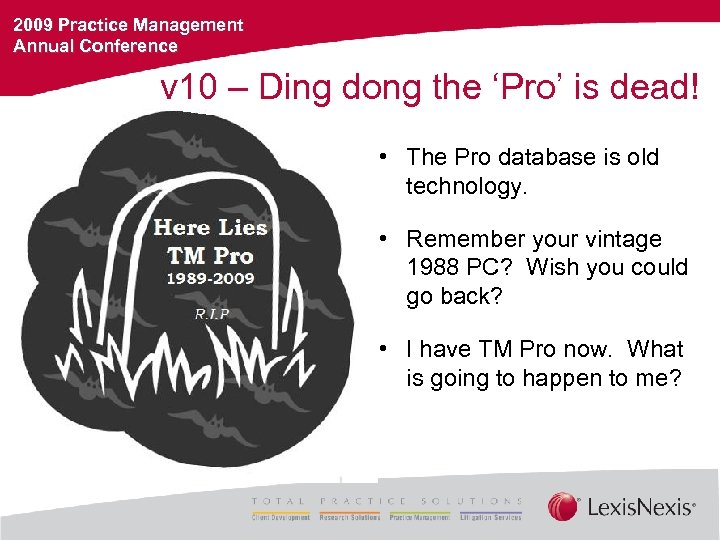 2009 Practice Management Annual Conference v 10 – Ding dong the 'Pro' is dead!