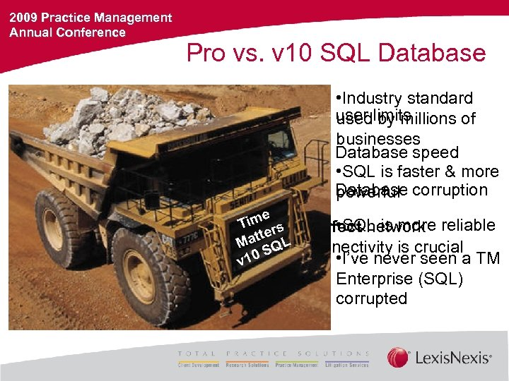 2009 Practice Management Annual Conference Pro vs. v 10 SQL Database • Industry standard