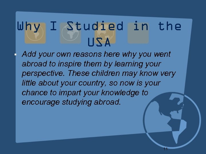 Why I Studied in the USA § Add your own reasons here why you