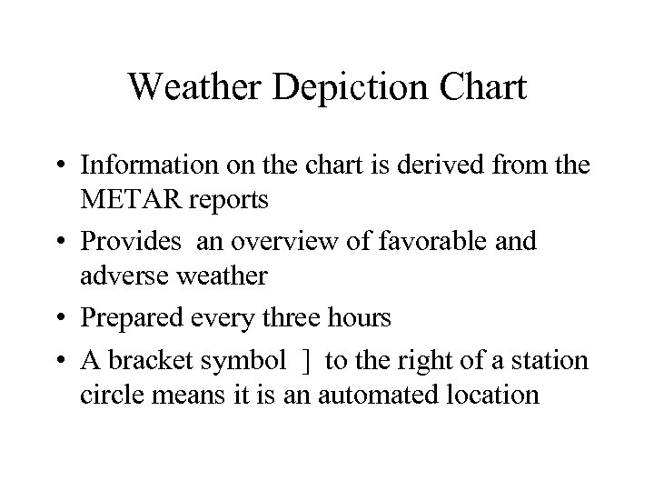 Weather Depiction Chart • Information on the chart is derived from the METAR reports